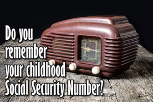 "Satirical image of old radio with ""Do you remember your childhood Social Security Number?"" superimposed."